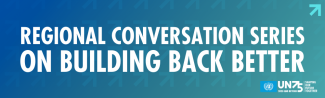Regional Conversation Series on Building Back Better
