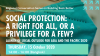Social Protection: A Right for All, or a Privilege for a Few?