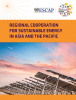 REGIONAL COOPERATION FOR SUSTAINABLE ENERGY IN ASIA AND THE PACIFIC_Cover.png